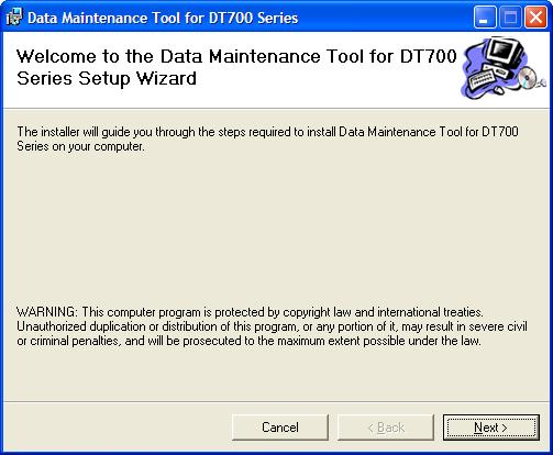 "When ""Welcome to the Data Maintenance Tool for DT700 Series Setup Wizard"" screen appears, follow the on-screen instructions to install."