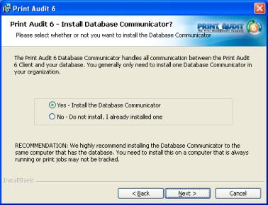 It is also highly recommended to install the database and Database Communicator on the same computer.