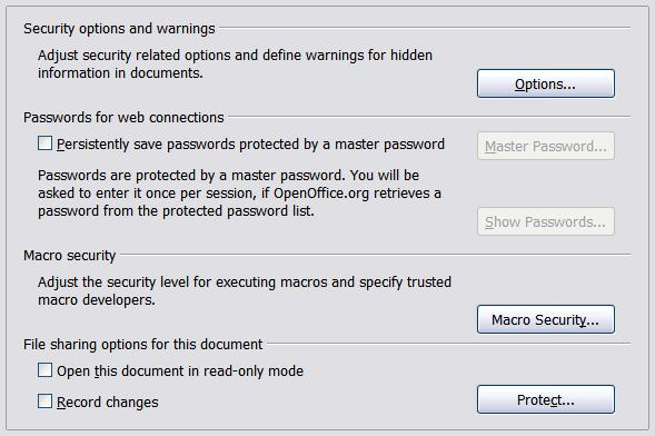 Security options Use the OpenOffice.org Security page (Figure 2) to choose security options for saving documents and for opening documents that contain macros.