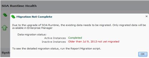 Monitoring Upgrade Status with Fusion Middleware Control Figure 9 6 SOA Runtime Health: Migration Not Complete Status Message Data Migration Status: Active Instances: Shows the status of upgraded