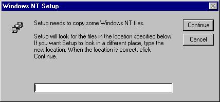 4. Specify the path of your NT installation files or insert