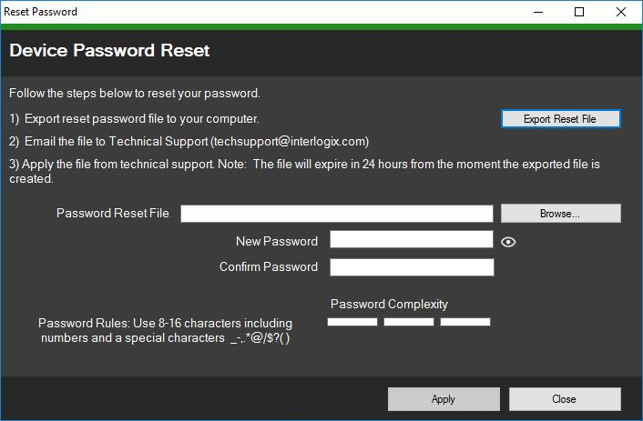 4. Click Export Reset File in the Reset Password window to save the XML file, and then email the file to Technical Support. Technical Support will provide a new XML file. 5.