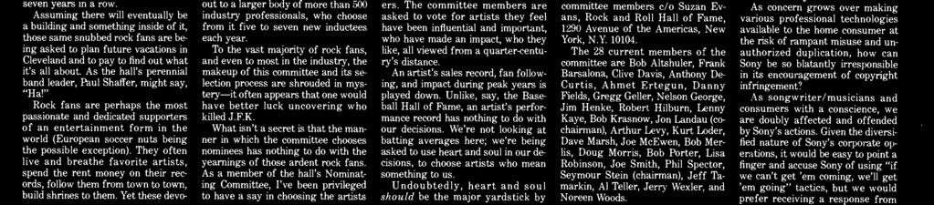 The general public, those same rock fans the hall's founders pray will make the trek to Cleveland, does not participate in the nomination or induction of artists into the hall.