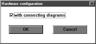 In order to utilize this possibility, use the hardware assignment to select with connencting diagrams in the documentation module.