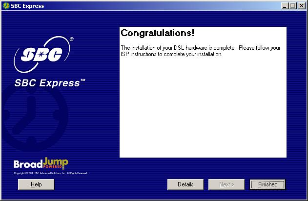 7-3 Congratulations! You have finished setting up your DSL hardware.