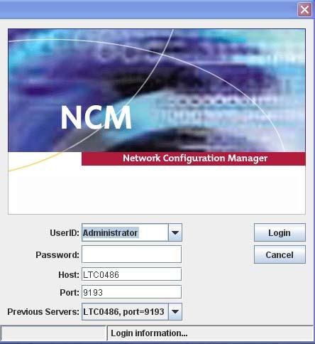 Starting an NCM client session 29 Windows Server Standard 2008 Release 2.0 Windows Server Enterprise 2008 Release 2.