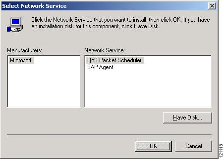 Figure 5-22 Select Network Service Window Step 7 Step 8 Step 9 Click QoS Packet Scheduler and OK.