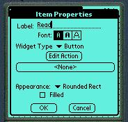 """Item Properties"" screen will immediately appear to allow you to name the button and set its appearance and properties (see the following slide) If you hit OK, the button will be created, and if you"