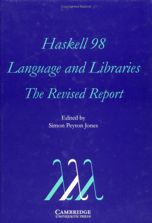 Historical Background 2003: The committee publishes the Haskell 98 report, defining a stable version of the language Since then highly influential in language research