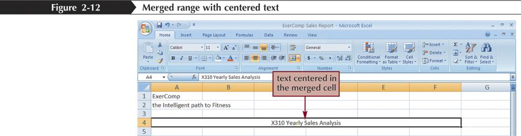 Merging Cells One way to align text over several columns or rows is to merge, or