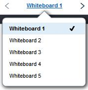 Sharing content Button Name Description Previous whiteboard Goes to the previous whiteboard. Next whiteboard Goes to the next whiteboard.