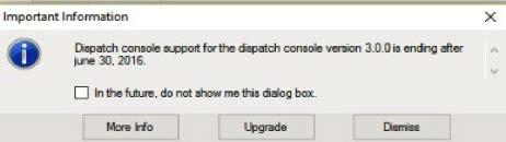 Image 20.1 Dispatch Console Support Ending notification Click More Info to view more information related to Dispatch Console Support Ending notification.
