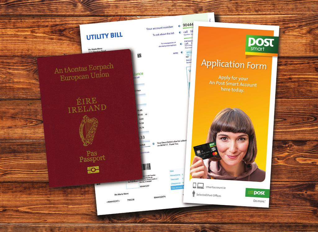 For joint accounts both customers need to attend at the Post Office for ID verification Your card will be delivered to you within 5-7 working days Forms of identification include: Proof of Name (one
