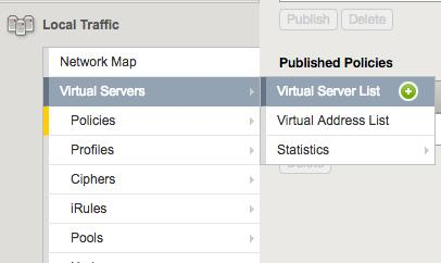 Creating Your Virtual Server 1. Click Local Traffic > Virtual Servers > Virtual Servers List > Plus icon ( + ). 2. In the New Virtual Server Profile, complete the following. a.