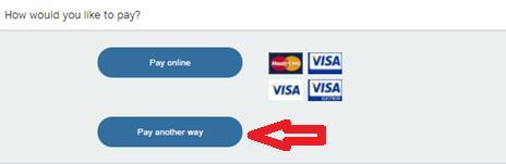 Alternatively, you can select pay another way. You can arrange to pay by bank transfer.