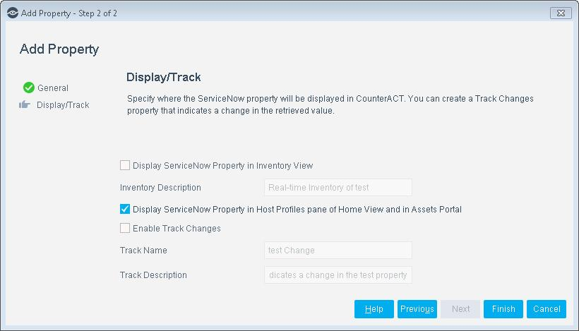 Display Property in Inventory View Inventory Description Display ServiceNow Property in Host Profiles Pane of Home View and in Assets Portal Enable Track Changes Track Name Track Description Display