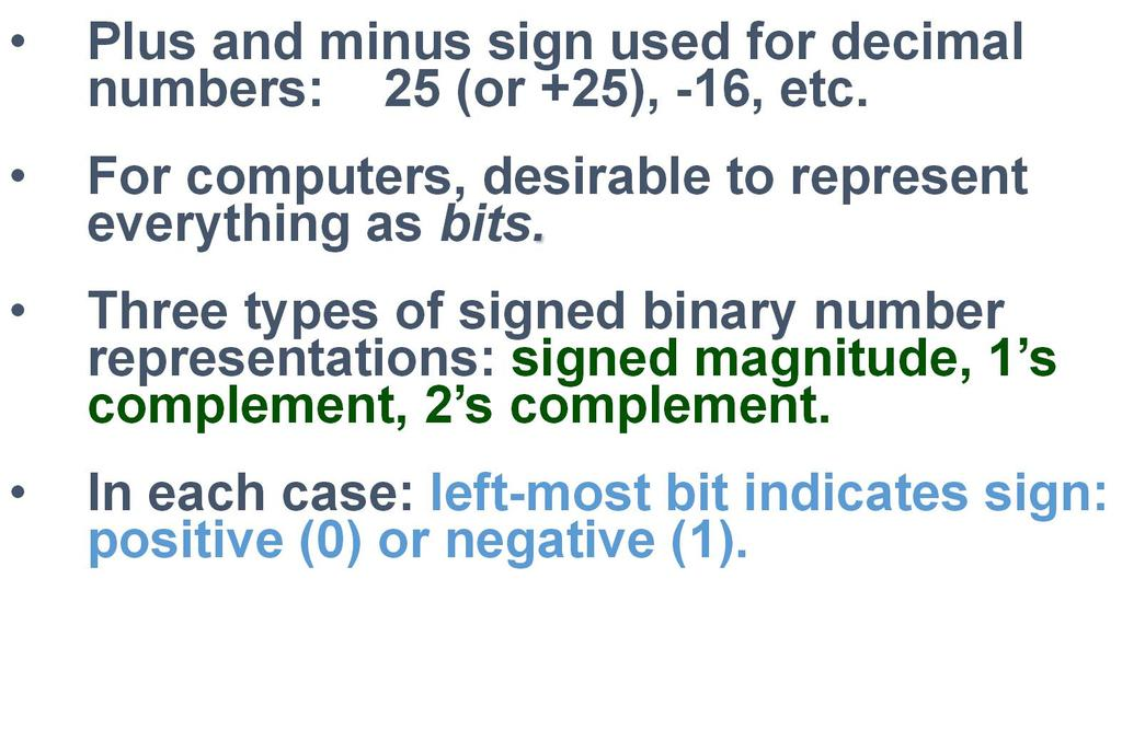 How To Represent Signed Numbers Consider signed magnitude: 00001100