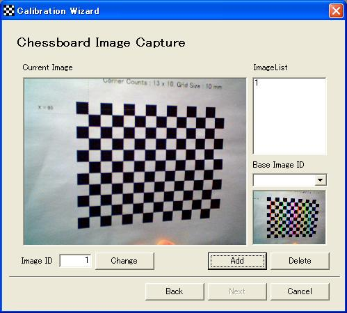 OpenCV Provider User s Guide - 158-5.7.4. Step 2 : Acquire chessboard image Figure 5-8 Step 3 : Chess board image acquisition [Current Image] Displa image of the specified ImageID.