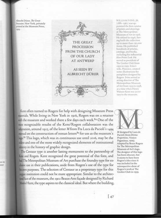 The book explores the relations between Rogers and his employees and contemporaries, the evolution of the design, and many interesting details, such as the attempt to create a version of the font for