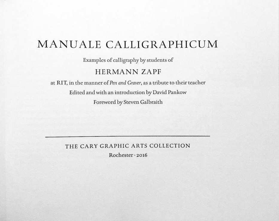 TUGboat, Volume 38 (2017), No. 1 93 Book review: Manuale Calligraphicum. Examples of Calligraphy by Students of Hermann Zapf, David Pankow, ed. Boris Veytsman Manuale Calligraphicum.