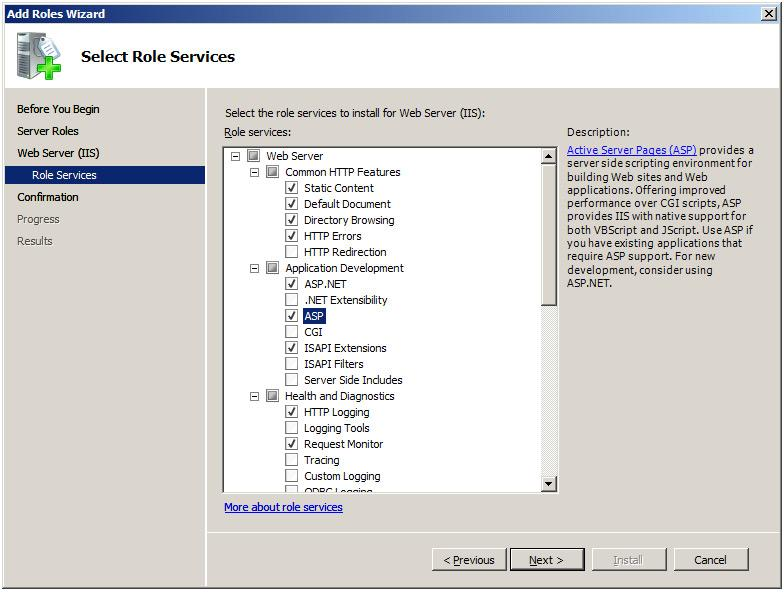 Preparing for Installation 5 In the Select Roles Services window, select the ASP.NET and ASP check boxes, and then click Next. 6 In the Confirm Installation Selections window, click Install.