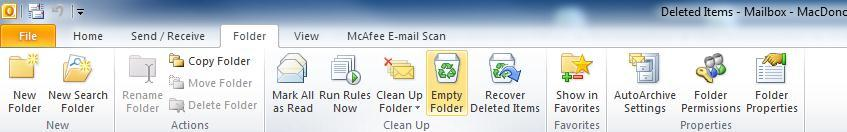2. Click on the Folder tab and select Empty Folder: Click on the Empty Folder button 3. Click Yes when prompted: Your Deleted Items folder will be emptied.