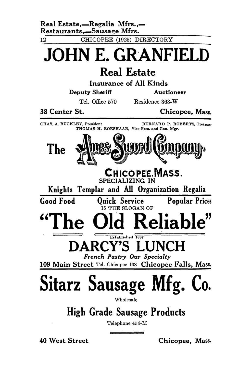 Real Estate,-Regalia Mfrs., Restaurants,-Sausage Mfrs. 12 CHICOPEE (1925) DIRECTORY JOHN E. GRANFIELD Real Estate 38 Center St. Insurance of All Kinds Deputy Sheriff Auctioneer Tel.