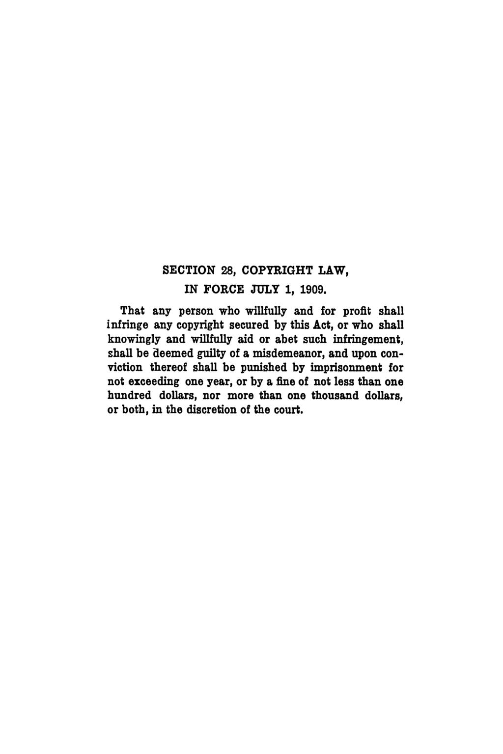 SECTION 28, COPYRIGHT LAW, IN FORCE JULY 1, 1909.