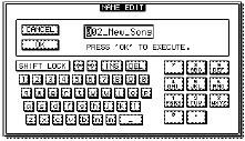 5. Cursor to OK and press the [ENTER] key. The TITLE EDIT popup window will appear, allowing you to name your song. 6. Assign a name to your song using the cursor arrows and the Jog Wheel. 7.