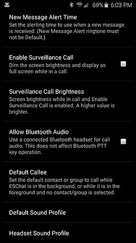 whole screen as PTT Button while In-Call (Option) Hide Tabs while In-Call (Option) Enable PTT Toggle Mode (Option) Notify for All Missed Calls Enable Endless Missed Call Alerts (Option) Set Alert