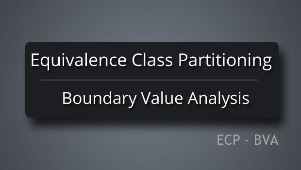 Equivalence Class Partitioning and Boundary Value Analysis -Black Box Testing Techniques In this tutorial, we will discuss the approach to design the test cases and also how to apply the boundary