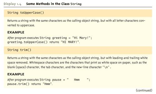 called an argument (or arguments) 1-55 1-56 String Methods Some Methods in the Class String (Part 1 of 8) The String class contains many useful methods for stringprocessing applications A String