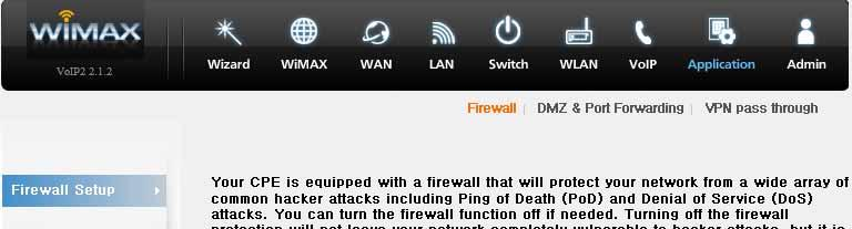 CPE Setup on the web page Application (Firewall) Firewall enables you to set the CPE so that it is not affected by external hacking attempts, including Ping