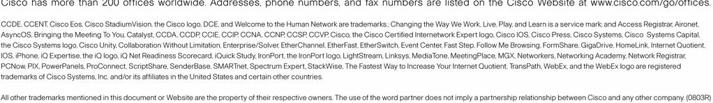 SERVICE AND SUPPORT Cisco offers a wide range of services programs to accelerate customer success.
