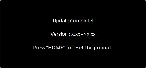 "Once the firmware update process is complete, the unit will display the ""Update Complete"" screen. 14. Press the HOME button. 15. Remove the SD memory card or USB storage device. 16."