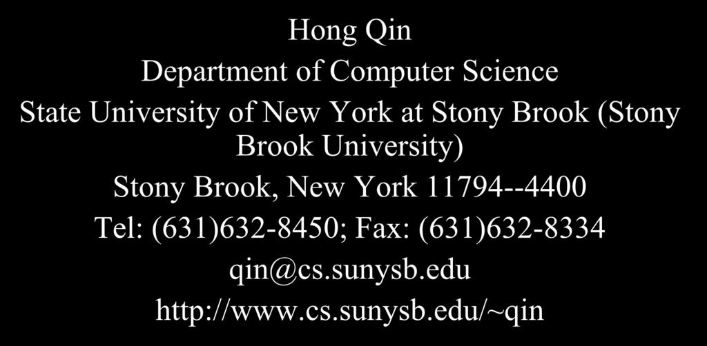 CSE328 Fundamentals of Computer Graphics: Concepts, Theory, Algorithms, and Applications Hong Qin State University of New York at Stony Brook