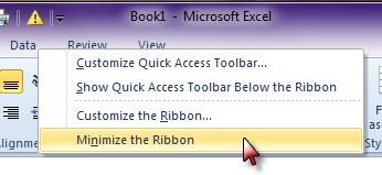 Minimize the Ribbon The Ribbon can be minimized so only the tabs show.