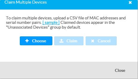 4. Click Claim Multiple Devices. The Claim Multiple Devices dialg bx is displayed. Claim Multiple Devices Dialg Bx 5. Click Chse and select the CSV file created in step 1. 6.