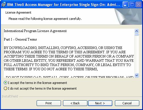Installing and Configuring TAM E-SSO 3. On the License Agreement panel, read the license agreement carefully.