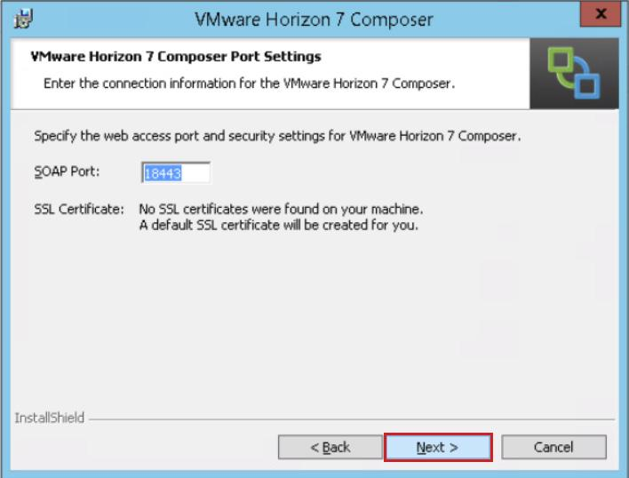 17. On the VMware Horizon 7 Composer Port Settings page, accept the default SOAP