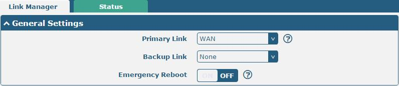 Click Interface > Link Manager > General Settings, choose WAN as the primary link, and choose None as the