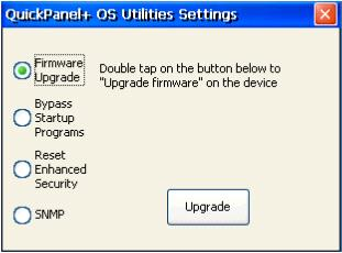 To perform a firmware upgrade 1. From the Start menu, select Programs, System, and QuickPanel + OS Utilities Settings Tool to display the QuickPanel + OS Utilities Settings window. 2.