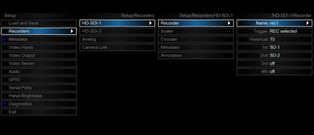 6.2 Recorders Through the recorders menu, users can configure all aspects of the available recorders; HD-SDI-1, HD- SDI-2, and Analog.
