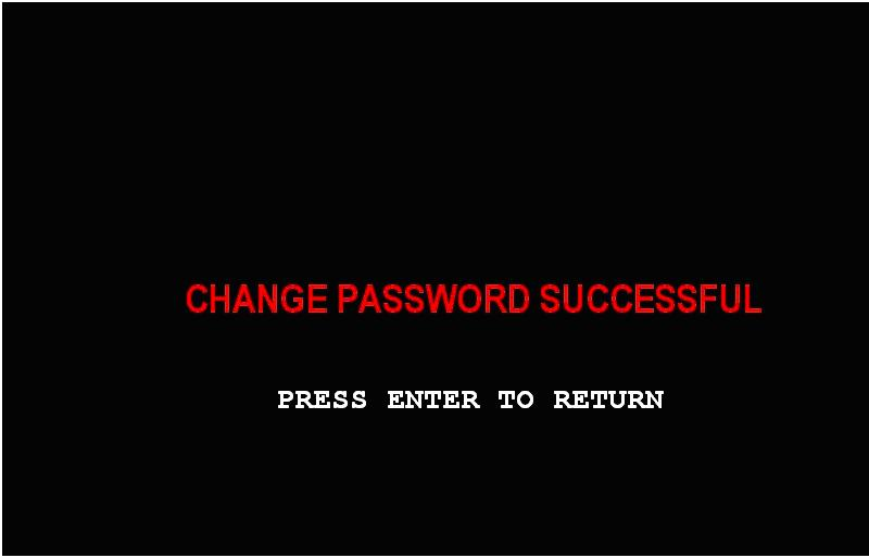 To change a password, press the button for the appropriate password. You will be prompted to enter the new password and then enter it a second time to verify.