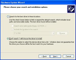 "From the next window, select ""Don t search, I will choose the driver to install. Click ""Next >"" to proceed."