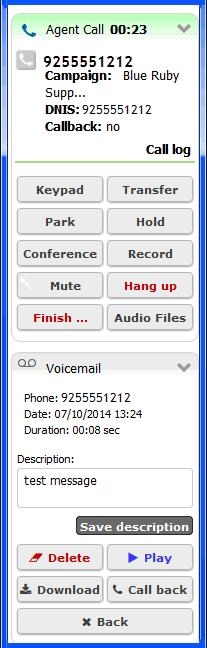 Processing Voicemail and Callbacks Managing Callbacks To close the voicemail tab, click Back.
