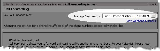 The Call Forwarding page displays. 4. Check the Manage Features for drop-down field at the top of the page to make sure it displays the line for which you would like to set Call Forwarding options.