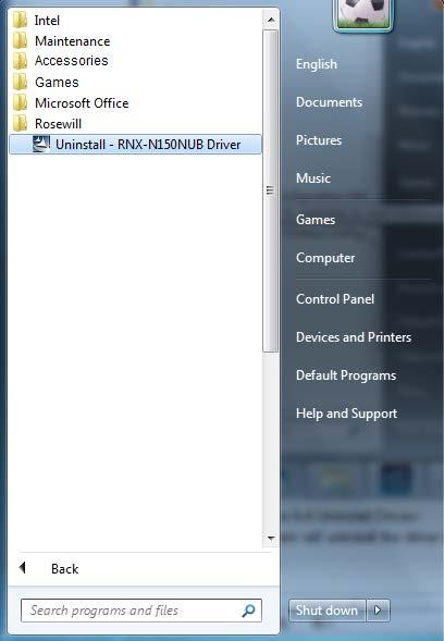 6.1.2 Uninstall the driver software from your PC 1. On the Windows taskbar, click the Start button, click All programs Rosewill, and then click Uninstall - RNX-N150NUB Driver. Figure 6-4 2.