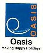 Trade Marks Journal No: 1835, 05/02/2018 Class 39 2494265 13/03/2013 OASIS VOYAGES PVT LTD. trading as ;OASIS VOYAGES PVT LTD. NO.