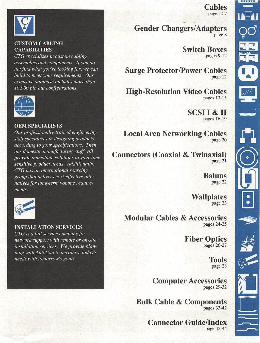 Cables pages 2-7 - Gender Changers/ Adapters page 8 Switch Boxes pages 9